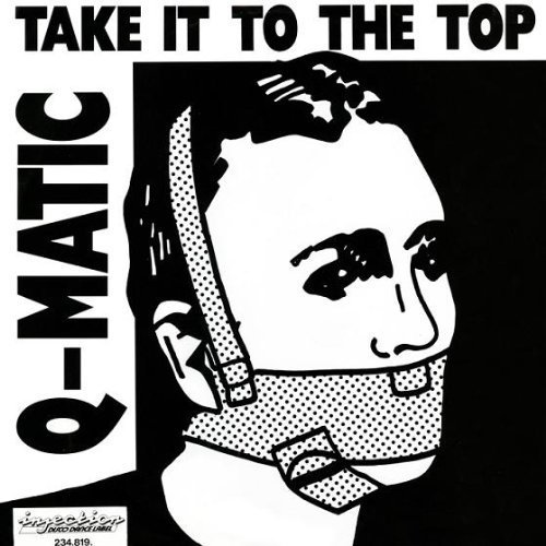 Bild 1: Q-Matic, Take it to the top (4:42min., 1987, #zyx5765)
