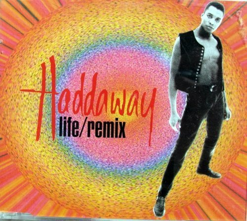Bild 1: Haddaway, Life-Remix (1993)