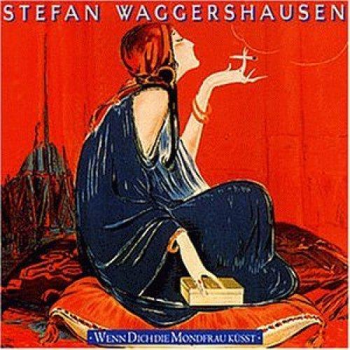 Bild 1: Stefan Waggershausen, Wenn dich die Mondfrau küsst (1993)