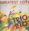 Trio Rio, Greatest love (1987)
