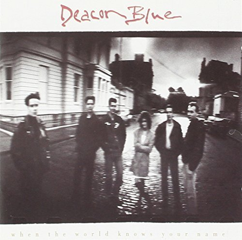 Bild 1: Deacon Blue, When the world knows your name (1989)