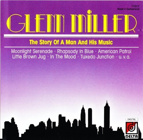 Bild 1: Glenn Miller, Story of a man and his music