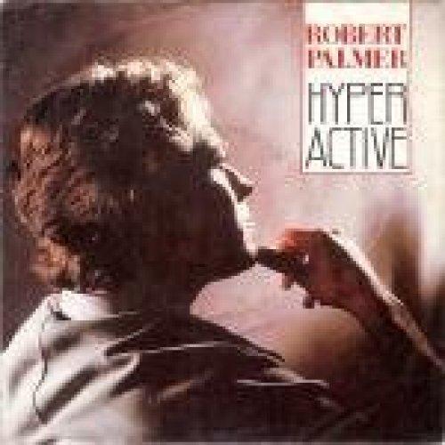 Bild 1: Robert Palmer, Hyperactive (1985)