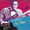 Bo Diddley, Say man-20 greatest hits