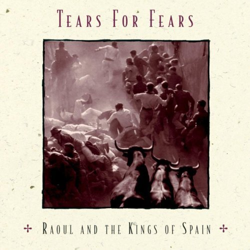 Bild 1: Tears for Fears, Raoul and the kings of Spain (1995)