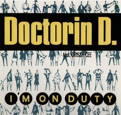 Bild 1: Doctorin' D, I'm on duty (Remix, feat. Crissy Cee)