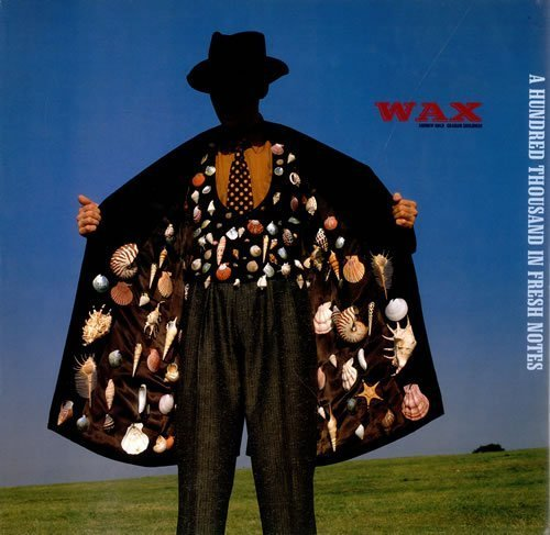 Bild 1: Wax, A hundred thousand in fresh notes (1989)