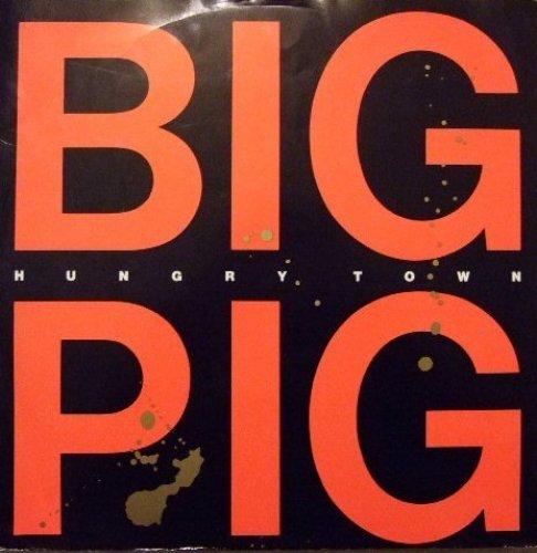 Bild 1: Big Pig, Hungry town (1987)