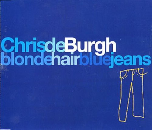 Bild 1: Chris de Burgh, Blonde hair blue jeans (1994)