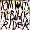 Tom Waits, Black rider (1993)