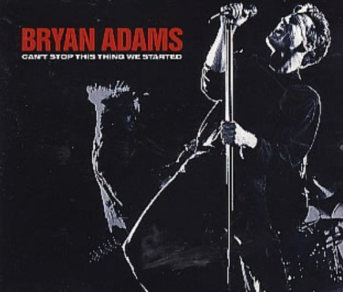 Bild 1: Bryan Adams, Can't stop this thing we started (1991)