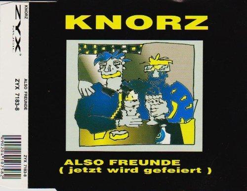 Bild 1: Knorz, Also Freunde (jetzt wird gefeiert; #zyx7183)