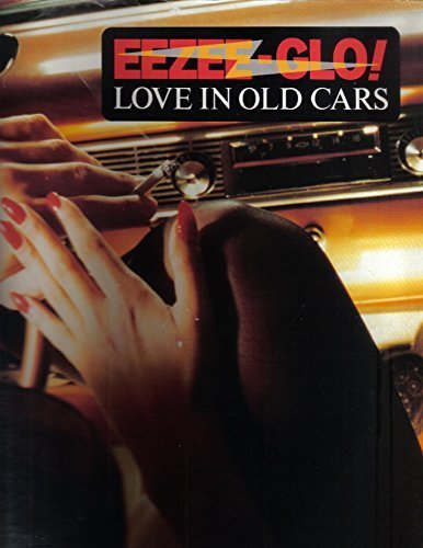 Bild 1: Eezee-Glo, Love in old cars (1987)