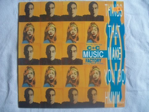 Bild 1: C & C Music Factory, Things that make you go hmmm.. (3 versions, 1991, feat. Freedom Williams)