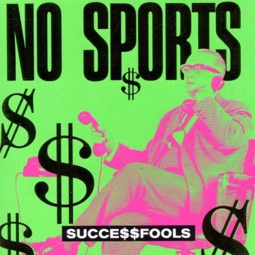 Bild 1: No Sports, Succe$$fools (1991)
