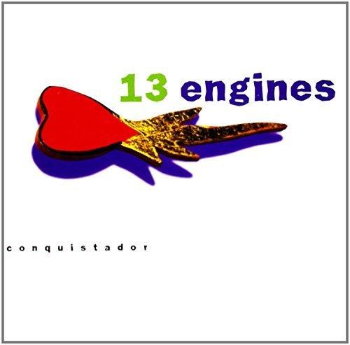 Bild 1: 13 Engines, Conquistador (1995)