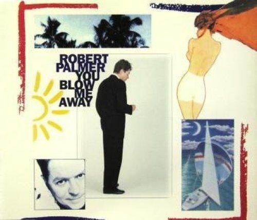Bild 1: Robert Palmer, You blow me away (1994)