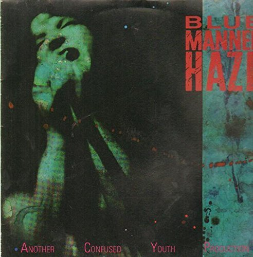 Bild 1: Blue Manner Haze, Another confused youth production