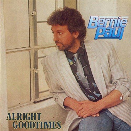 Bild 1: Bernie Paul, Alright goodtimes (1985)