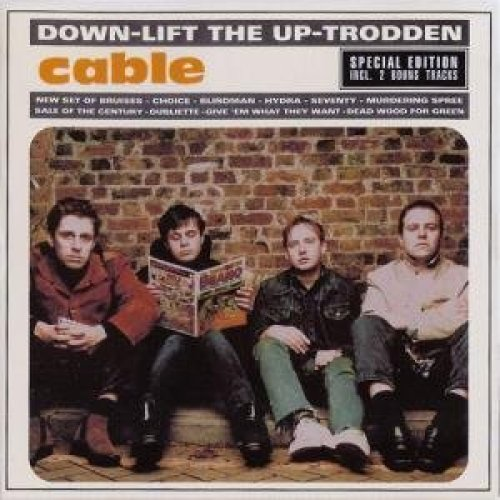 Bild 2: Cable, Down-lift the up-trodden (1996)
