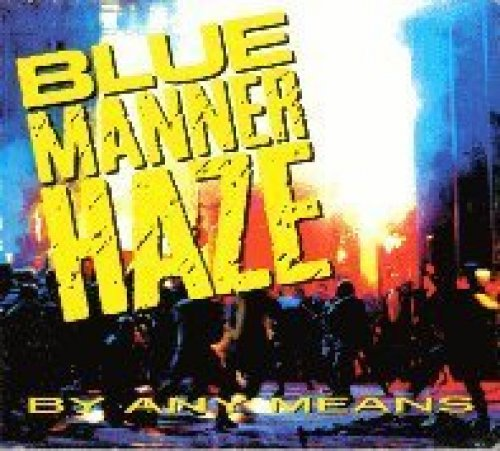 Bild 1: Blue Manner Haze, By any means (1992; 6 tracks)