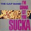 Gap Band, I'm gonna git you sucka (1988)