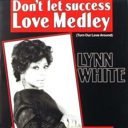 Bild 1: Lynn White, Don't let success/Love medley (1987)
