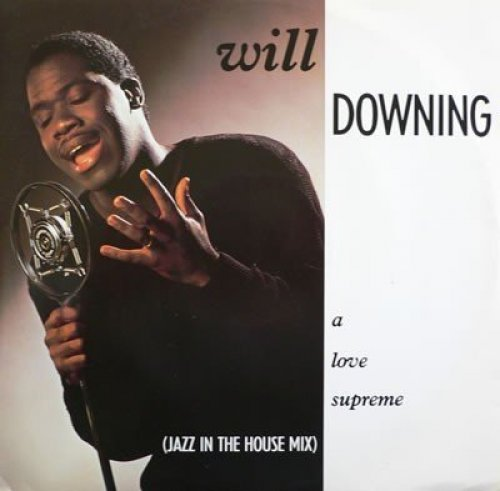 Bild 2: Will Downing, A love supreme (Jazz in the House, 1988)