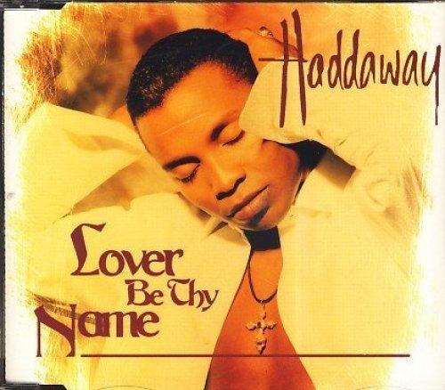 Bild 1: Haddaway, Lover be thy name (1995)