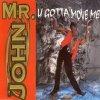Mr. John, U gotta move me (1995)