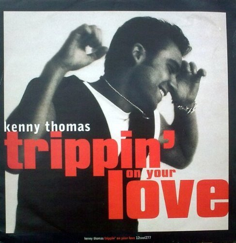 Bild 1: Kenny Thomas, Trippin' on your love (Sassy Full Length/Rogers Subterrania Trip/Organic Mix/Grand Diva Dub, 1993, UK)