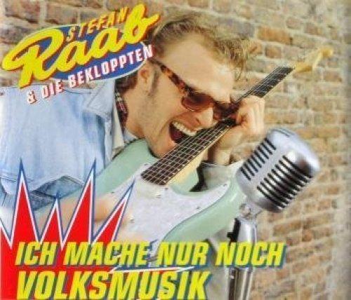 Bild 1: Stefan Raab, Ich mache nur noch Volksmusik (1995, & Die Bekloppten)