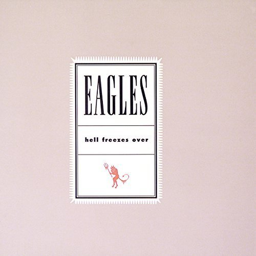 Bild 1: Eagles, Hell freezes over (1994)