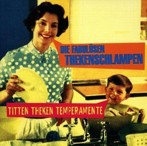 Bild 1: Die fabulösen Thekenschlampen, Titten Theken Temperamente (1995)