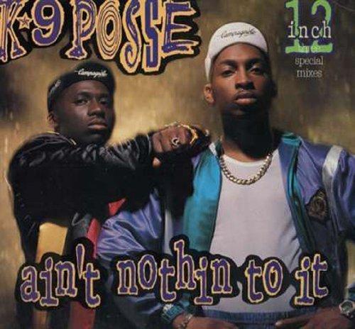 Bild 1: K9 Posse, Ain't nothin' to it (1988)