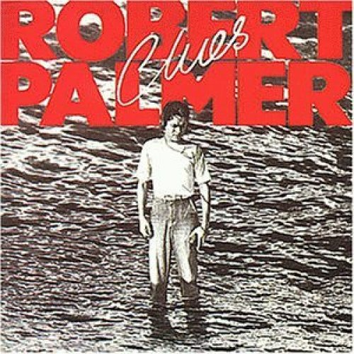 Bild 1: Robert Palmer, Clues (1980)