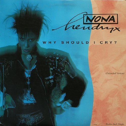 Bild 1: Nona Hendryx, Why should I cry? (1987)