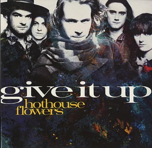 Bild 1: Hothouse Flowers, Give it up (1990)