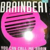 Brainbeat, You can call me brain (1996)