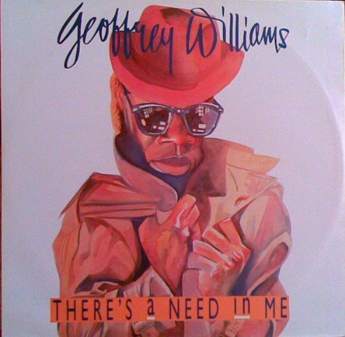Bild 1: Geoffrey Williams, There's a need in me (New York '88 Mix, 1985)