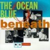 Ocean Blue, Beneath the rhythm and sound (1993)