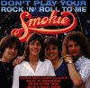 Smokie, Don't play your rock 'n' roll to me (compilation, 16 tracks, BMG/AE)
