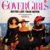 Cover Girls, Better late than never