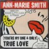 Ann-Marie Smith, (You're my one and only) true love (1995, #zyx7878; 6 versions, 1995)