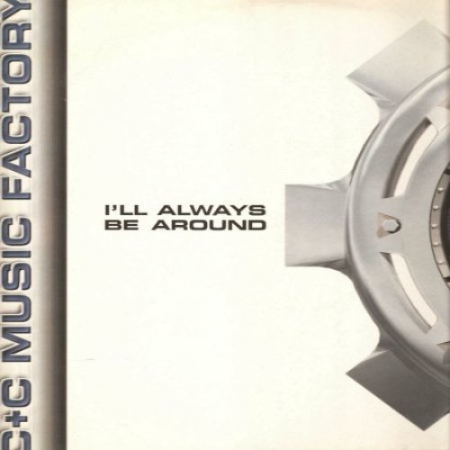 Bild 1: C & C Music Factory, I'll always be around (US, 5 versions, 1995, feat. A.S.K. M.E. & Vic Black)