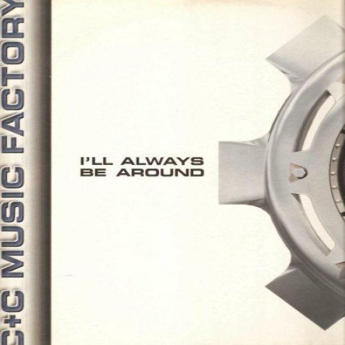 Bild 1: C & C Music Factory, I'll always be around (US, 5 versions, 1995, feat. A.S.K. M.E. & Vic Black)