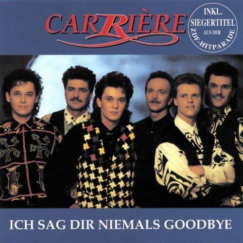 Bild 1: Carrière, Ich sag dir niemals goodbye (1993)