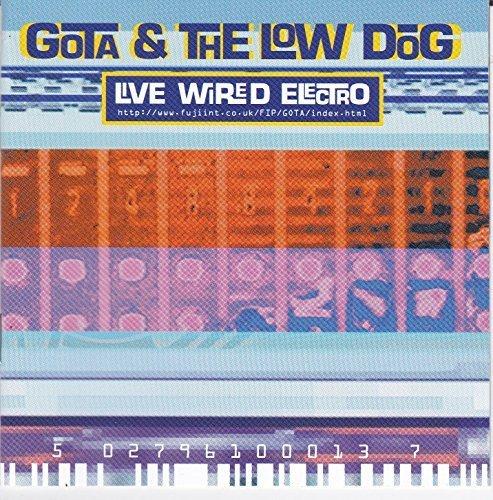 Bild 1: Gota & The Low Dog, Live wired electro (1996)