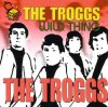 Troggs, Wild thing (compilation, 15 tracks, #zyx/hib10029)