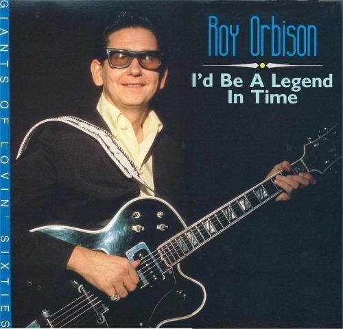 Bild 1: Roy Orbison, I'd be a legend in time